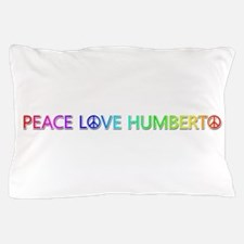 Peace Love Humberto Pillow Case
