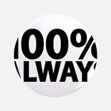 100% Always Button