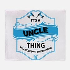 Its a uncle Thing You wouldnt Understand Throw Bla
