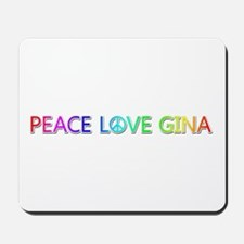 Peace Love Gina Mousepad
