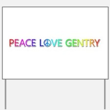 Peace Love Gentry Yard Sign