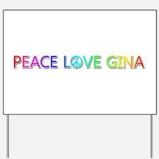 Peace Love Gina Yard Sign