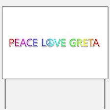 Peace Love Greta Yard Sign