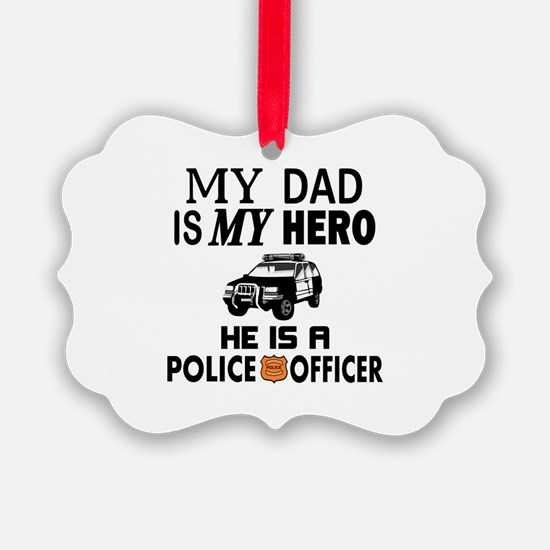 My Dad Is Hero Police Officer Ornament
