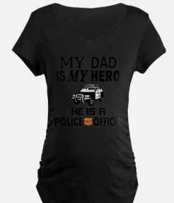 My Dad Is My Hero Police Officer Maternity T-Shirt