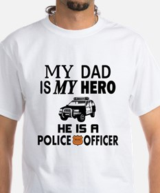 My Dad is My Hero Police Officer T-Shirt