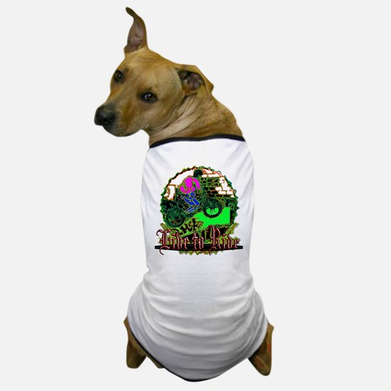 Live to Ride 15 Dog T-Shirt