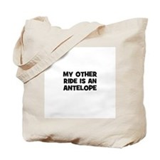 my other ride is an antelope Tote Bag