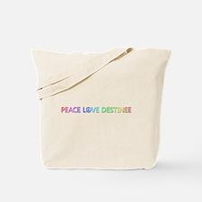 Peace Love Destinee Tote Bag