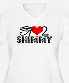 10_love2shimmy.png Plus Size T-Shirt