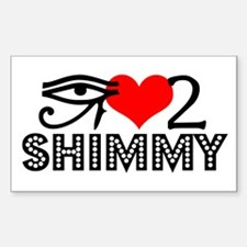 I Love To Shimmy Decal