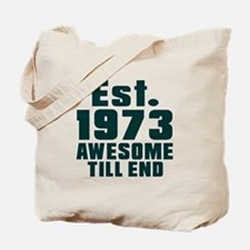 Est. 1973 Awesome Till End Birthday Desig Tote Bag
