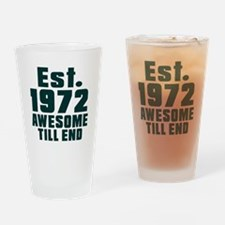 Est. 1972 Awesome Till End Birthday Drinking Glass
