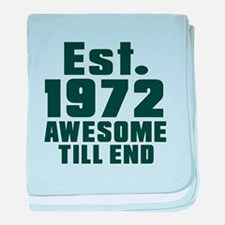 Est. 1972 Awesome Till End Birthday D baby blanket