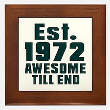 Est. 1972 Awesome Till End Birthday De Framed Tile