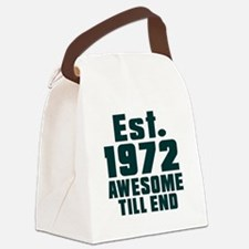 Est. 1972 Awesome Till End Birthd Canvas Lunch Bag