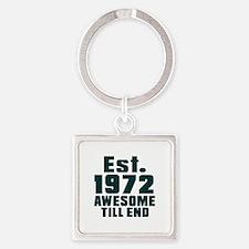 Est. 1972 Awesome Till End Birthda Square Keychain