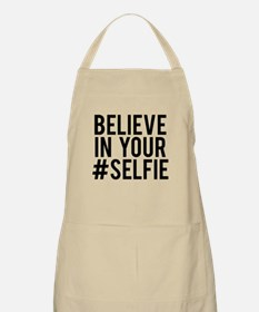 Believe in your selfie Apron