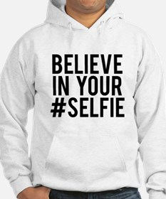 Believe in your selfie Hoodie