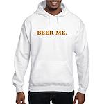 BEER ME. Hooded Sweatshirt