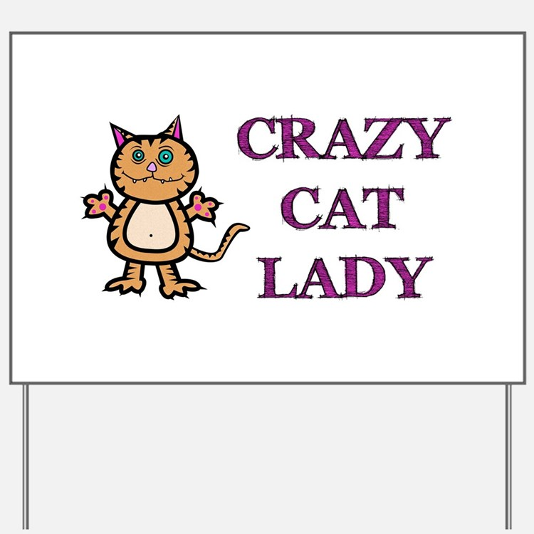 Crazy Cat Lady Yard Sign