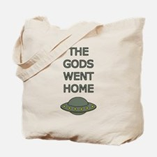 The Gods Went Home Tote Bag
