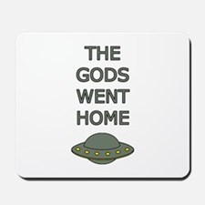 The Gods Went Home Mousepad