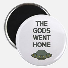 The Gods Went Home Magnets