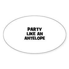 party like an antelope Oval Decal