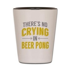 No Crying In Beer Pong Shot Glass