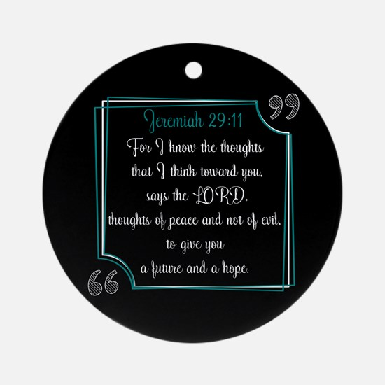 Bible Verse Quote Jeremiah 29:11 Round Ornament