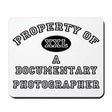 Property of a Documentary Photographer Mousepad