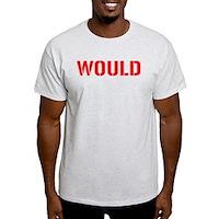 Would Light T-Shirt