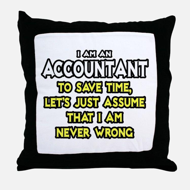 Accountant...Assume I Am Never Wrong Tee Shirt Thr