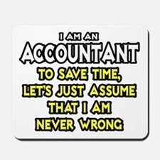 Accountant...Assume I Am Never Wrong Tee Shirt Mou