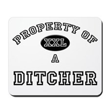 Property of a Ditcher Mousepad