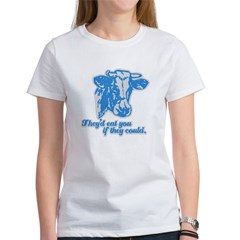 COWS - they'd eat you if they Tee