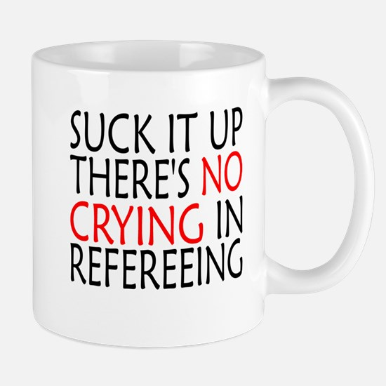 There's No Crying In Refereeing Mugs