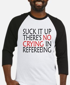 There's No Crying In Refereeing Baseball Jersey
