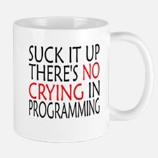 There's No Crying In Programming Mugs