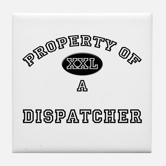 Property of a Dispatcher Tile Coaster