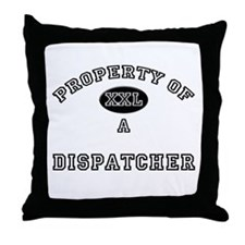 Property of a Dispatcher Throw Pillow