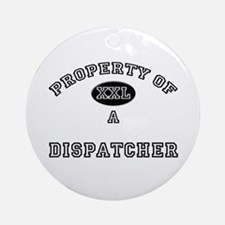 Property of a Dispatcher Ornament (Round)