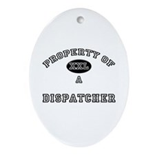 Property of a Dispatcher Oval Ornament