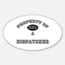 Property of a Dispatcher Oval Decal