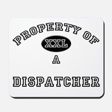 Property of a Dispatcher Mousepad