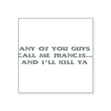 """Cute Francis Square Sticker 3"""" x 3"""""""