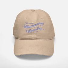Destination Journey -txt Baseball Baseball Cap