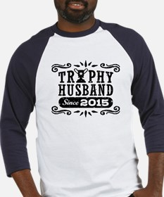 Trophy Husband Since 2015 Baseball Jersey