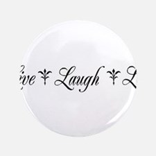 Live, Laugh, Love Button